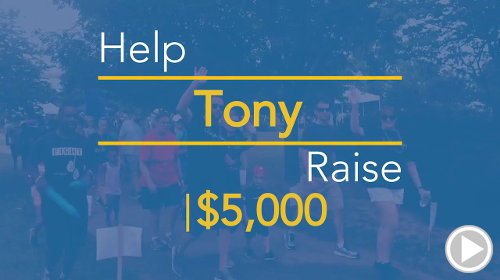 Help Tony raise $5,000.00