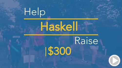 Help Haskell raise $300.00