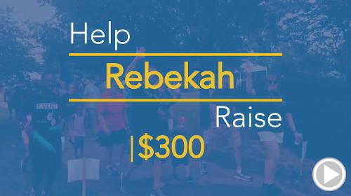 Help Rebekah raise $300.00