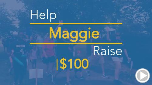 Help Maggie raise $100.00