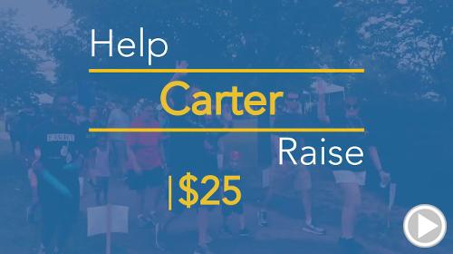 Help Carter raise $25.00