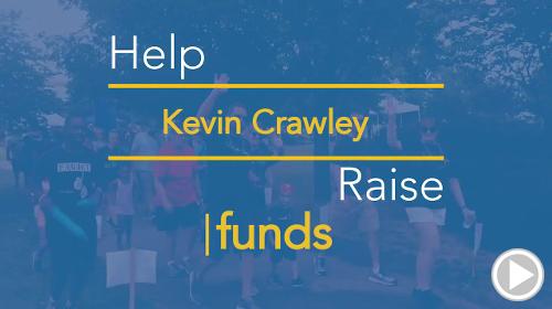 Help Kevin Crawley raise $0.00