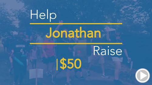 Help Jonathan raise $50.00