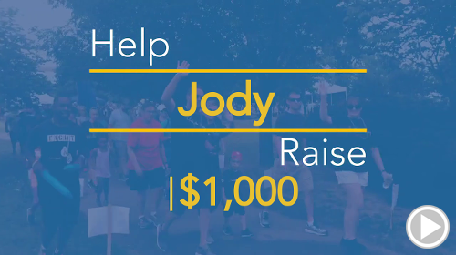 Help Jody raise $1,000.00