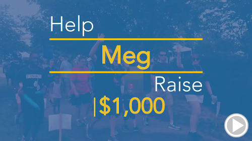 Help Meg raise $750.00