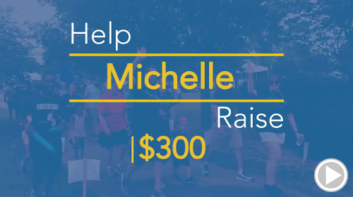 Help Michelle raise $300.00