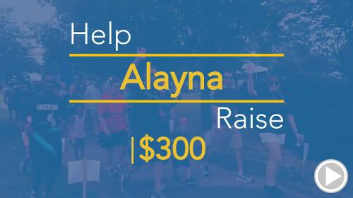 Help Alayna raise $300.00