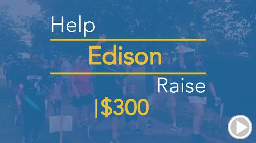 Help Edison raise $300.00