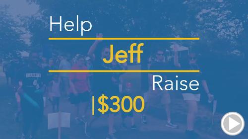 Help Jeff raise $300.00