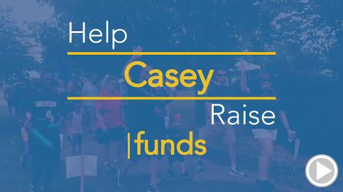 Help Casey raise $0.00