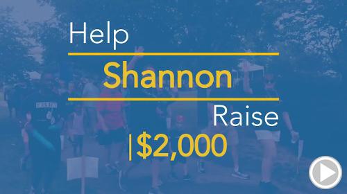 Help Shannon raise $2,000.00