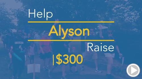 Help Alyson raise $300.00