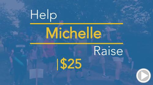 Help Michelle raise $25.00