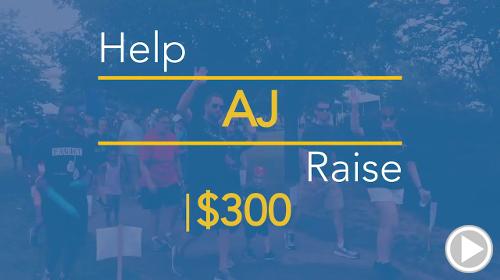 Help AJ raise $300.00