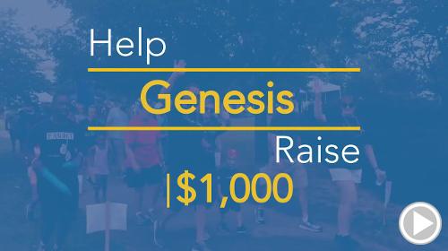 Help Genesis raise $1,000.00