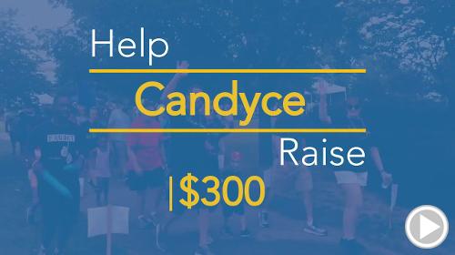 Help Candyce raise $300.00