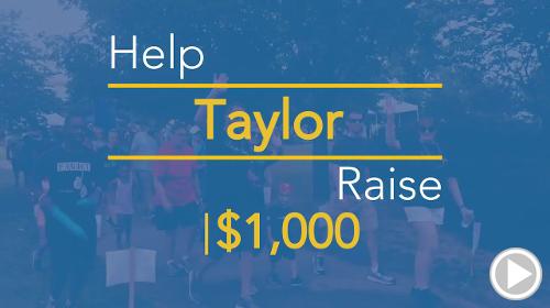 Help Taylor raise $1,000.00