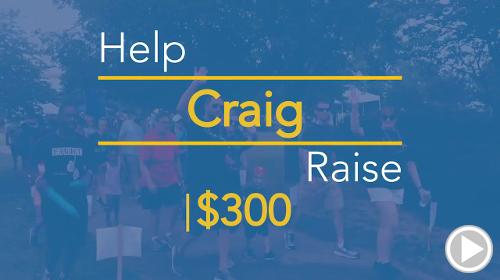Help Craig raise $300.00