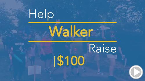 Help Walker raise $100.00