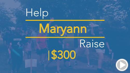 Help Maryann raise $300.00