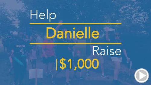 Help Danielle raise $1,000.00