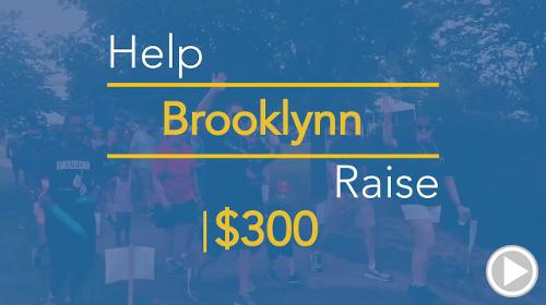 Help Brooklynn raise $300.00