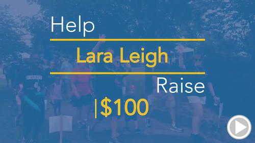 Help Lara Leigh raise $100.00