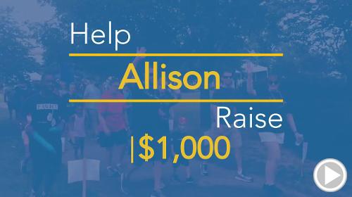 Help Allison raise $1,000.00