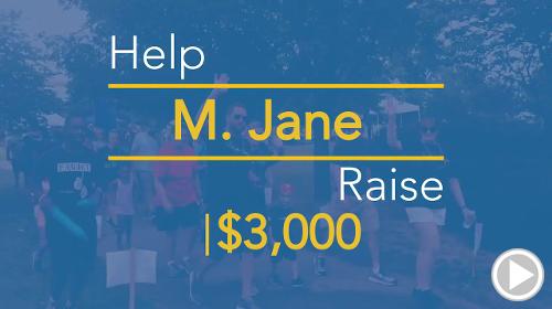 Help M. Jane raise $3,000.00