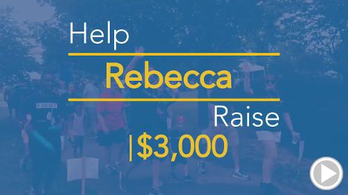 Help Rebecca raise $3,000.00