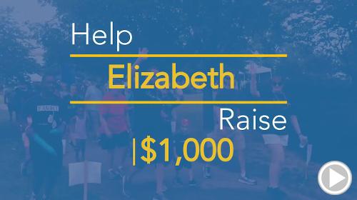 Help Elizabeth raise $1,000.00