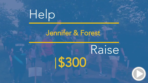 Help Jennifer & Forest raise $300.00