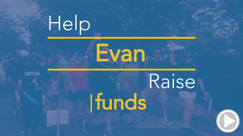 Help Evan raise $0.00