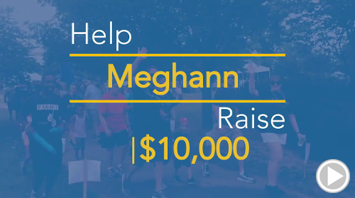 Help Meghann raise $10,000.00