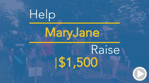 Help MaryJane raise $1,500.00