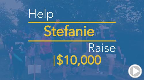 Help Stefanie raise $10,000.00