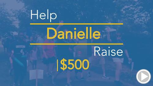 Help Danielle raise $500.00