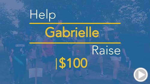 Help Gabrielle raise $100.00