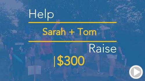 Help Sarah + Tom raise $300.00
