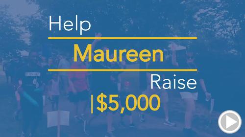 Help Maureen raise $5,000.00