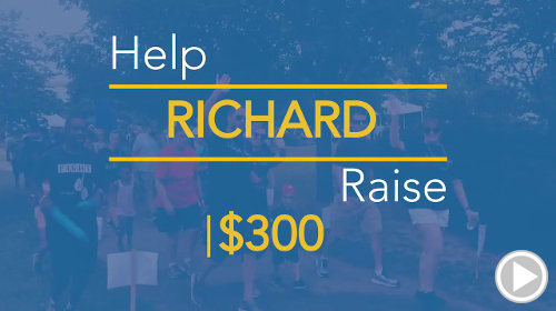 Help RICHARD raise $300.00