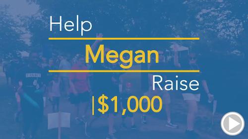 Help Megan raise $2,000.00