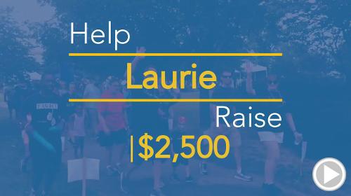Help Laurie raise $2,500.00