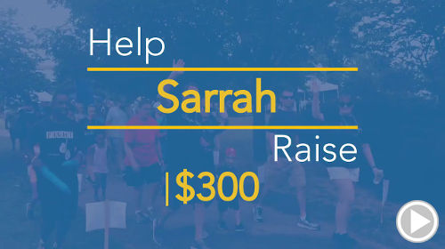Help Sarrah raise $300.00