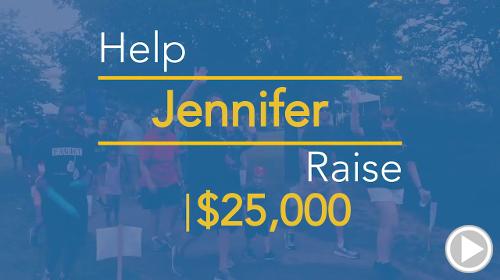 Help Jennifer raise $25,000.00