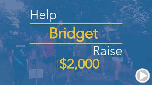 Help Bridget raise $2,000.00