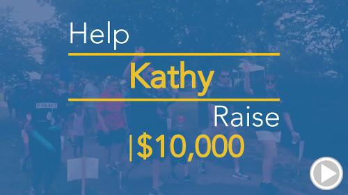 Help Kathy raise $10,000.00