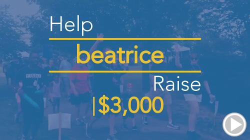 Help Beatrice raise $3,000.00