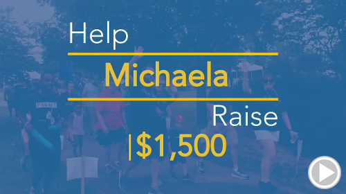 Help Michaela raise $1,500.00