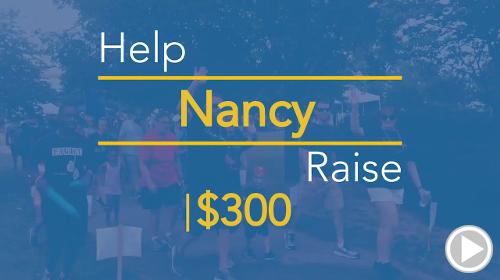 Help Nancy raise $300.00